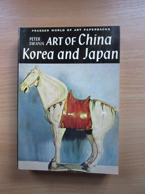ART OF CHINA, KOREA AND JAPAN. Swann Peter: