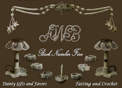 AWB #5 c.1914 Gifts & Favors in Tatting & Crochet REPRO
