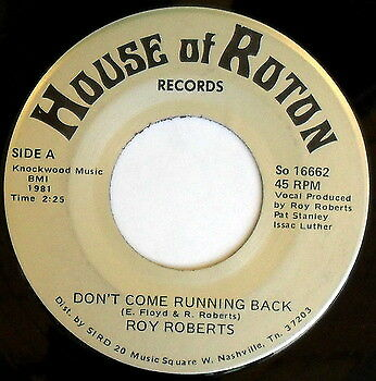 ROY ROBERTS: Don't Come Running Back / Second Helpings 45 Hear! Country