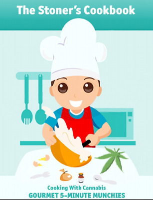 The Stoner's Cookbook Cooking With Cannabis Gourmet 5 Minute Munchies - Digital