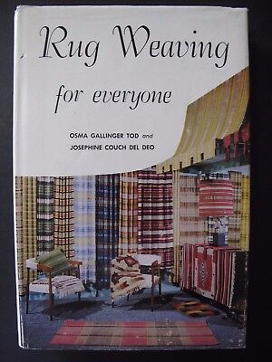 RUG WEAVING FOR EVERYONE Written by OSMA GALLINGER TOD & JOSEPHONE COUCH DEL DEO