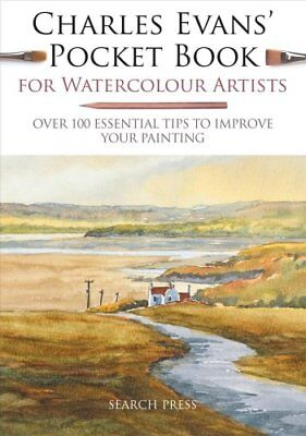 Charles Evans' Pocket Book for Watercolour Artists Over 100 Ess... 9781782216377