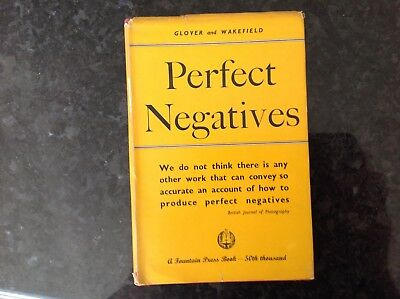 HB book Perfect Negatives by Glover & Wakefield 8th end. 1948 incl. dust jacket