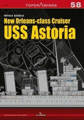 New Orleansclass Cruiser USS Astoria by Witold Koszela 9788365437358