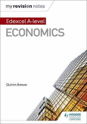 My Revision Notes: Edexcel A Level Economics by Quintin Brewer 9781471842139