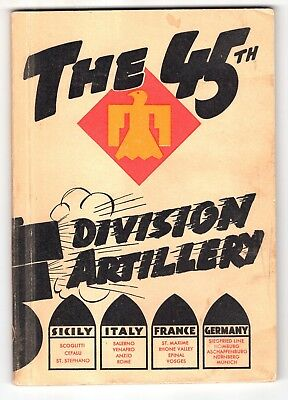 Original Unit History The 45th Division Artillery Sicily Italy France Germany