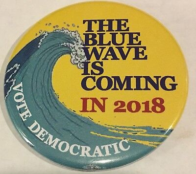 "2 1/2"" The Blue Wave Is Coming In 2018 - Vote Democratic Political Pin"