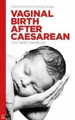 Vaginal Birth After Caesarean The VBAC Handbook by Helen Churchill 9781905177240