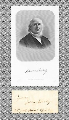 HORACE GREELEY. Signature and portrait; died 3 weeks after loss to Grant in 1872