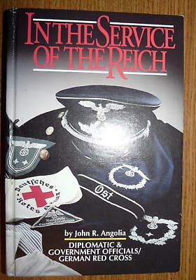 In the Service of the Reich: Diplomatic & Government Officials/German Red Cross