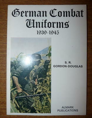 German Combat Uniforms 1939-1945, PB 1971 by S.R. Gordon-Douglas
