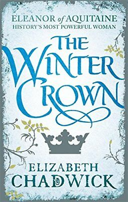 The Winter Crown (Eleanor of Aquitaine trilogy), Chadwick, Elizabeth, New condit