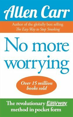 Allen Carrs No More Worrying by Allen Carr 9781848378261 (Paperback, 2010)