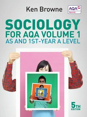 Sociology for AQA Volume 1 AS and 1st-Year A Level by Ken Browne 9780745691305
