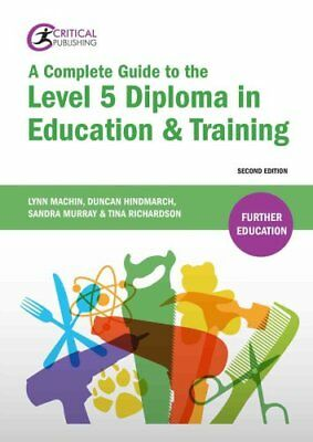 A Complete Guide to the Level 5 Diploma in Education and Training 9781910391785