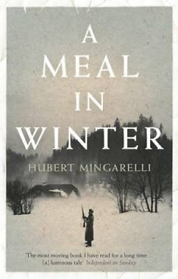 A Meal in Winter by Hubert Mingarelli 9781846275364 (Paperback, 2014)