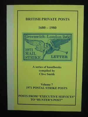 BRITISH PRIVATE POSTS 1680-1980. VOL 7 - 1971 POSTAL STRIKE POSTS by CLIVE SMITH