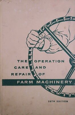The Operation Care and Repair of Farm Machinery - 28th Edition HARDCOVER