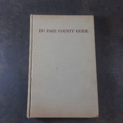 DuPage COUNTY A DISCRIPTIVE AND HISTORICAL GUIDE 1831-1939 AMERICAN GUIDE SERIES