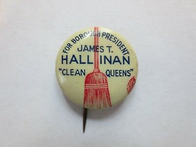"Celluloid Pinback for James T. Hallinan for Borough President to ""Clean Queens"""
