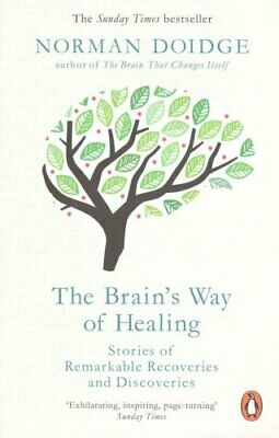 The Brain's Way of Healing Stories of Remarkable Recoveries and... 9780141980805