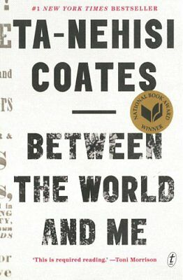Between The World And Me by Ta-Nehisi Coates 9781925240702 (Paperback, 2015)