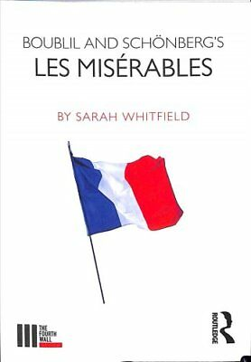 Boublil and Schoenberg's Les Miserables by Sarah Whitfield 9781138094383