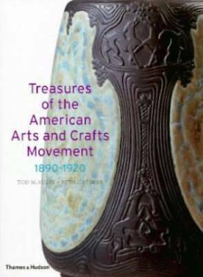 Treasures of the American Arts and Crafts Movement, 1890-1920 by Tod M....