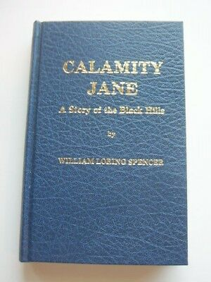 Calamity Jane A Story of the Black Hills by William Loring Spencer  #35 of 500
