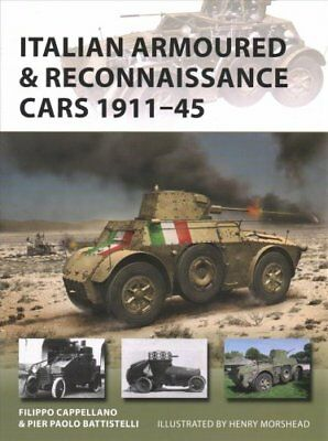 Italian Armoured & Reconnaissance Cars 1911-45 9781472824332 (Paperback, 2018)