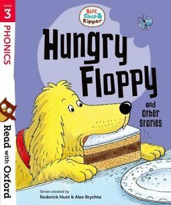 Read with Oxford: Stage 3: Biff, Chip and Kipper: Hungry Floppy... 9780192764256