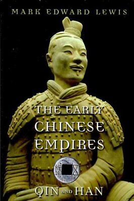 The Early Chinese Empires Qin and Han by Mark Edward Lewis 9780674057340
