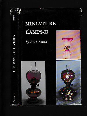 Miniature Lamps-II, by Ruth Smith, 1982 hardcover, 1st ed, with dust jacket ill.