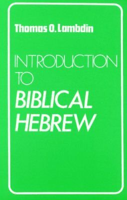Introduction to Biblical Hebrew by Thomas O. Lambdin 9780232513691