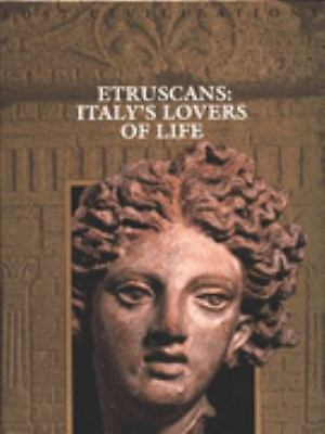 Etruscans: Italy's Lovers of Life (Lost Civilizations) Time-Life Books Hardcove