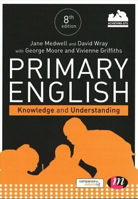 Primary English: Knowledge and Understanding by Jane A. Medwell, Vivienne...