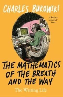 The Mathematics of the Breath and the Way The Writing Life 9781786894434