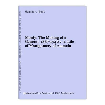 Monty: The Making of a General, 1887-1942 v. 1: Life of Montgomery of Alamein Ha