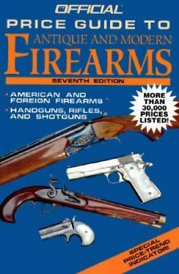 Official Price Guide Antique and Modern Firearms, 7th Edition Balderson, Robert