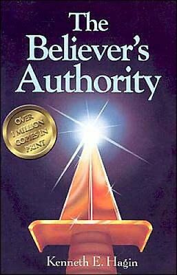 The Believer's Authority by Kenneth E Hagin 9780892764068 (Paperback, 2007)