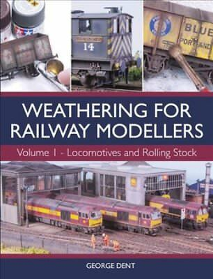 Weathering for Railway Modellers Volume 1 - Locomotives and Rol... 9781785003301
