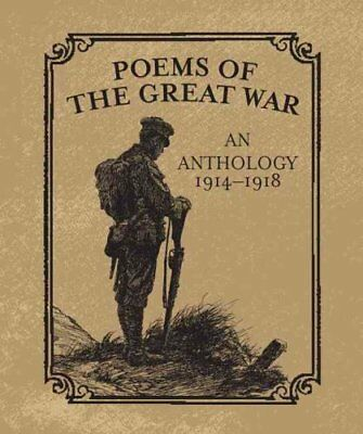 Poems of the Great War An Anthology 1914-1918 9780762450886 (Hardback, 2014)
