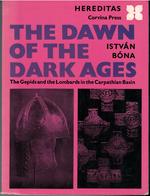 """The Dawn of The Dark Ages - Gepids & Lombards in the Carpathian Basin"" Bona"