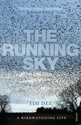 The Running Sky: A Bird-Watching Life by Dee, Tim 0099516497 The Cheap Fast Free