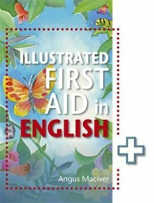 The Illustrated First Aid in English by Angus Maciver 9781471859984