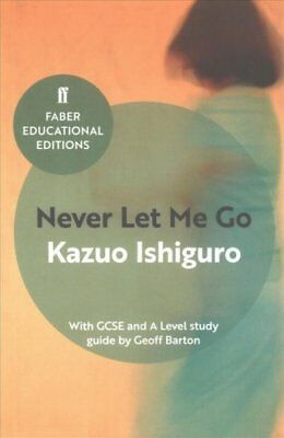 Never Let Me Go: With GCSE and a Level Study Guide by Kazuo Ishiguro...