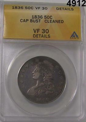 1836 Capped Bust Half Dollar Anacs Certified Vf30 Details Cleaned #4912