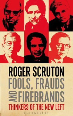 Fools, Frauds and Firebrands Thinkers of the New Left 9781472935953