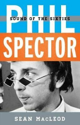 Phil Spector Sound of the Sixties by Sean MacLeod 9781442267053 (Hardback, 2017)