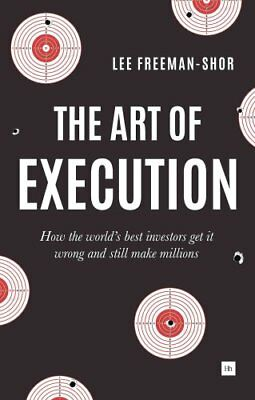 The Art of Execution How the world's best investors get it wron... 9780857194954